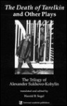 The Death of Tarelkin and Other Plays - Alexander Sukhovo-Kobylin, Harold B. Segel