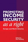 Promoting Income Security As A Right: Europe And North America - Ian Parker