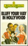 Bluff Your Way in Hollywood - Virginia Nelson, Colin Clements