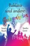 Baklava und andere Gelegenheiten - Sandra Busch, Sandra Gernt
