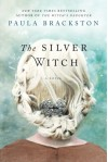 The Silver Witch: A Novel - Paula Brackston