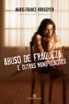 Abuso de Fraqueza e Outras Manipulações - Marie-France Hirigoyen, Clóvis Marques