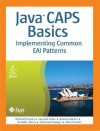 Java CAPS Basics: Implementing Common EAI Patterns [With CDROM] - Michael Czapski, Andrew Walker