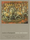 Studies in European Arms and Armor: The C. Von Kienbusch Collection in the Philadelphia Museum of Art - Helmut Nickel, Jane Watkins, Everett Fahy, A. Vesey Norman
