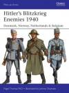 Hitler's Blitzkrieg Enemies 1940: Denmark, Norway, Netherlands & Belgium - Nigel Thomas