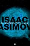 Os Próprios Deuses - Isaac Asimov, Silvia Mourão