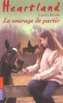Le courage de partir (Heartland, #18) - Lauren Brooke, Bertrand Ferrier