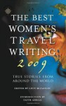 The Best Women's Travel Writing 2009: True Stories from Around the World - Lucy McCauley, Faith Adiele