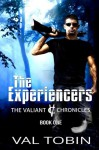 The Experiencers (The Valiant Chronicles) (Volume 1) - Val Tobin