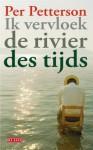 Ik vervloek de rivier des tijds - Per Petterson, Paula Stevens