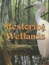 Restoring Wetlands - Jeanne Sturm