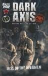 Dark Axis: Rise of the Overmen TP - Xavier Irvine, Chris Wheeler, Greg McLean