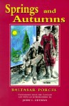 Springs And Autumns - Baltasar Porcel, John L. Getman