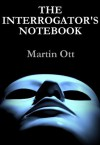 The Interrogator's Notebook - Martin Ott
