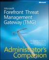 Microsoft® Forefront� Threat Management Gateway (TMG) Administrator's Companion - Jim Harrison, Yuri Diogenes, Mohit Saxena