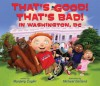 That's Good! That's Bad! In Washington, DC - Margery Cuyler, Michael Garland