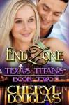 End Zone: Texas Titans 2 - Cheryl Douglas