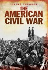 Living Through the American Civil War - Bob Rees