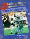 100 Unforgettable Moments in Pro Football (100 Unforgettable Moments in Sports) - Bob Italia