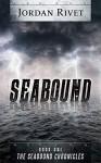 Seabound (Seabound Chronicles Book 1) - Jordan Rivet