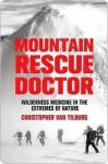 Mountain Rescue Doctor - Christopher Van Tilburg