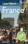 Live & Work in France: The Most Accurate, Practical and Comprehensive Guide to Living and Working In France - Victoria Pybus