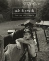 Salt and Truth - Shelby Lee Adams, James Enyeart