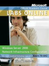 Exam 70-642: Windows Server 2008 Network Infrastructure Configuration with Lab Manual and Moac Labs Online Set - MOAC (Microsoft Official Academic Course