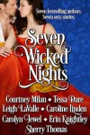 Seven Wicked Nights - Tessa Dare, Leigh LaValle, Erin Knightley, Courtney Milan, Sherry Thomas, Carolyn Jewel, Caroline Linden