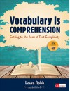 Vocabulary Is Comprehension: Getting to the Root of Text Complexity (Corwin Literacy) - Laura Robb