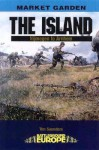 The Island: Nijmegen to Arnhem - Tim Saunders