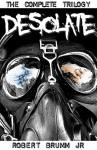 Desolate - The Complete Trilogy - Robert Brumm