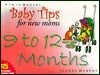 Baby Tips for New Moms: 9 To 12 Months (Baby Tips for New Moms and Dads) - Jeanne Murphy, Chris Murphy