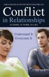 Conflict in Relationships: Understand It, Overcome It: At Home, At Work, In Life - Sara Savage, Eolene Boyd-Macmillan