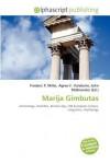 Marija Gimbutas - Frederic P. Miller, Agnes F. Vandome, John McBrewster
