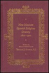New Mexican Spanish Religious Oratory, 1800-1900 - Thomas J. Steele