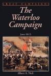 The Waterloo Campaign: June 1815 - Albert A. Nofi