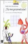 Tu me prometiste!/ You promised me! (El Barco De Vapor, Seria Blanca/ the Steamboat, White Series) - Gabriela Keselman