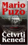 Četvrti Kenedi - Mario Puzo, Eli Gilić