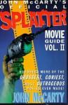 John McCarty's Official Splatter Movie Guide Vol. 2 - John McCarty