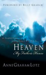Heaven: My Father's House - Anne Graham Lotz