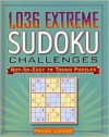 1036 Extreme Sudoku Challenges: Not-So-Easy to Tough Puzzles - Frank Longo