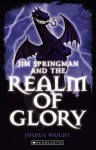 Jim Springman and the Realm of Glory - Joshua Wright