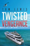 Twisted Vengeance - Tom Lewis