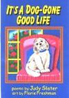 It's a Dog-Gone Good Life - Judy Slater