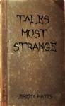 Tales Most Strange - Jeremy Hayes