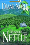 The Blossom and the Nettle - Diane Noble