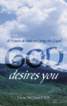 God Desires You: St Francis de Sales on Living the Gospel - Eunan McDonnel, Eunan McDonnel