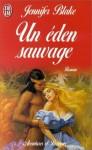 Un Eden Sauvage - Jennifer Blake