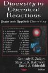 Diversity in Chemical Reactions: Pure and Applied Chemistry - Gennady E. Zaikov, Slavcho K. Rakovsky, David A. Schiraldi